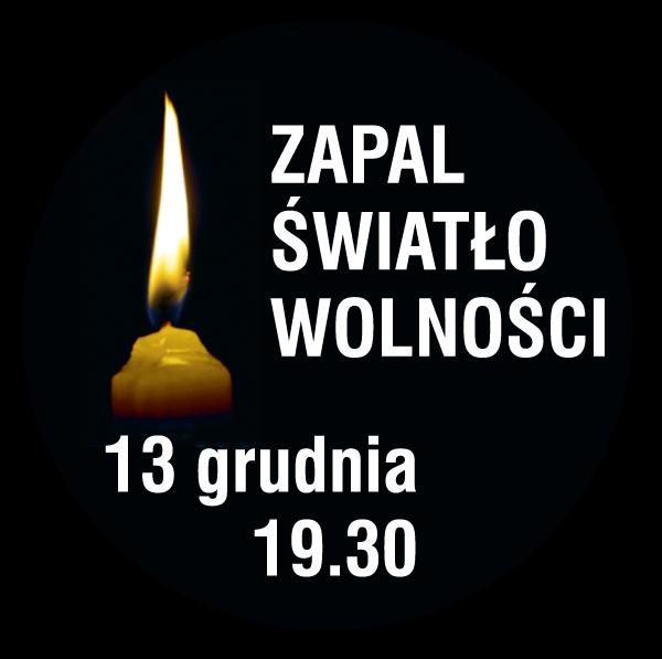 """13.12 – """"Ofiarom stanu wojennego. Zapal Światło Wolności"""""""